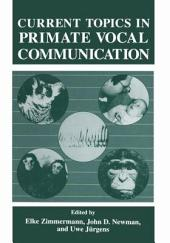 Current Topics in Primate Vocal Communication