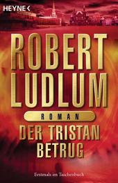 Der Tristan Betrug: Roman
