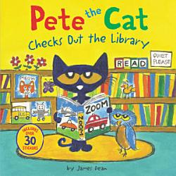 Pete The Cat Checks Out The Library Book PDF