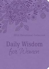 Daily Wisdom for Women - 2014: 2014 Devotional Collection