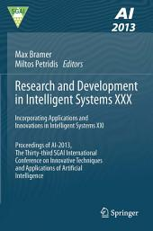 Research and Development in Intelligent Systems XXX: Incorporating Applications and Innovations in Intelligent Systems XXI Proceedings of AI-2013, The Thirty-third SGAI International Conference on Innovative Techniques and Applications of Artificial Intelligence