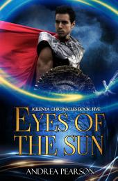 Eyes of the Sun: Kilenya Chronicles, #5
