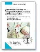 Querschnitts Leitlinien zur Therapie mit Blutkomponenten und Plasmaderivaten PDF