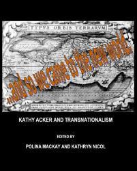 Kathy Acker and Transnationalism PDF