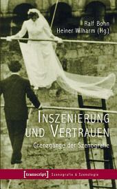 Inszenierung und Vertrauen: Grenzgänge der Szenografie