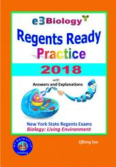 E3 Biology Regents Ready Practice 2018 - Living Environment Exam Practice: with Answers, Explanations and Grading Guidelines