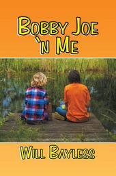 Bobby Joe 'n Me