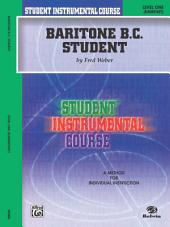 Student Instrumental Course: Baritone (B.C.) Student, Level 1