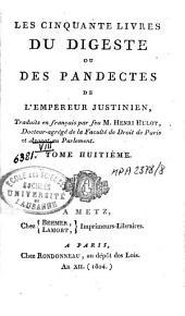 Les cinquante livres du Digeste ou des Pandectes de l'Empereur Justinien: Volume8