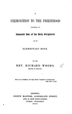 A Premonition to the Priesthood Touching an Assumed Use of the Holy Scriptures as an Elementary Book