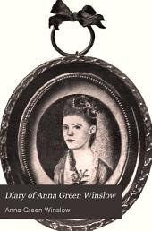 Diary of Anna Green Winslow: A Boston School Girl of 1771