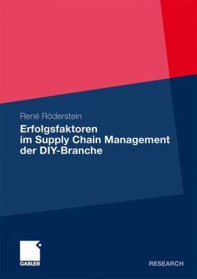 Erfolgsfaktoren im Supply Chain Management der DIY Branche PDF