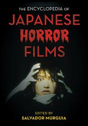 The Encyclopedia of Japanese Horror Films PDF