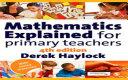 Mathematics Explained for Primary Teachers