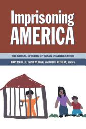 Imprisoning America: The Social Effects of Mass Incarceration