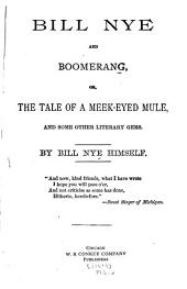 Bill Nye and Boomerang, Or, The Tale of a Meek-eyed Mule: And Some Other Literary Gems