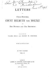 Letters of Field-Marshall Count Helmuth Von Moltke to His Mother and His Brothers: Volume 2