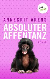 Absoluter Affentanz: Roman