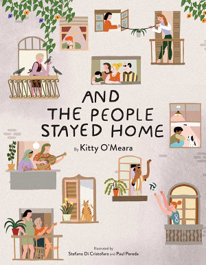 And the People Stayed Home  Family Book  Coronavirus Kids Book  Nature Book