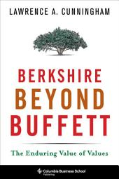 Berkshire Beyond Buffett: The Enduring Value of Values