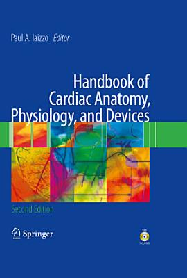 Handbook of Cardiac Anatomy  Physiology  and Devices PDF
