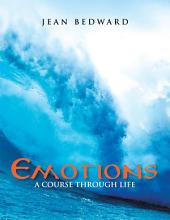 Emotions: A Course through Life