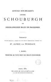 Arnold Houbraken's Grosse Schouburgh der niederländischen Maler und Malerinnen (eine Fortsetzung des Malerbuches von K. van Mander) übers. und mit Anmerkungen versehen von A. von Wurzbach