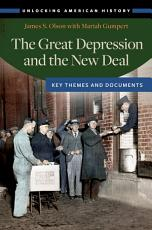 The Great Depression and the New Deal  Key Themes and Documents PDF