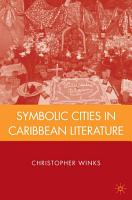 Symbolic Cities in Caribbean Literature PDF