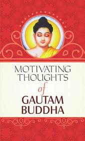 Motivating Thoughts of Gautama Budhha