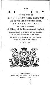 The History of the Life of King Henry the Second: And of the Age in which He Lived, Volume 6