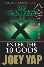 The Power of X : Enter the 10 Gods (Book 3)