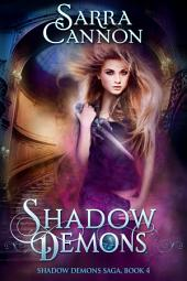 Shadow Demons: Book 4 of The Shadow Demons Saga