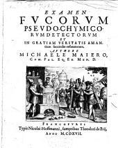 Examen fucorum pseudo-chymicorum detectorum, et ... succincte refutatorum