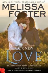 Our New Love (The Bradens: A Short Story): Bradens Ever After, Jack & Savannah