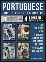 Portuguese Short Stories For Beginners (4 Books in 1 Super Pack)