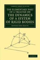 The Elementary Part of a Treatise on the Dynamics of a System of Rigid Bodies PDF