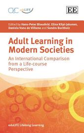Adult Learning in Modern Societies: An International Comparison from a Life-course Perspective
