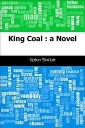 King Coal : a Novel