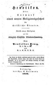 Henotikon, oder, Entwurf eines neuen Religionsgesetzes für christliche Staaten: Nebst einer Petizion an die Königlich-Sächsische Ständeversammlung