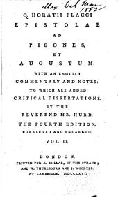 Q. Horatii Flacci Epistolae Ad Pisones, Et Augustum: With an English Commentary and Notes, to which are Added Critical Dissertations, Volume 3
