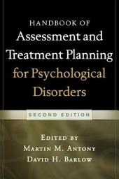 Handbook of Assessment and Treatment Planning for Psychological Disorders, 2/e: Edition 2