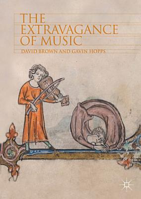 The Extravagance of Music PDF