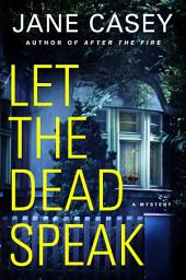 Let the Dead Speak: A Mystery