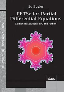PETSc for Partial Differential Equations  Numerical Solutions in C and Python PDF