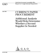 Currency paper procurement additional analysis would help determine whether a second supplier is needed : report to congressional requesters.