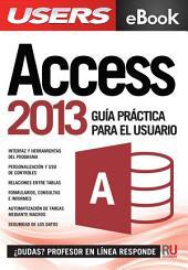 Access 2013 - Guía práctica: Gestione información de la manera más productiva