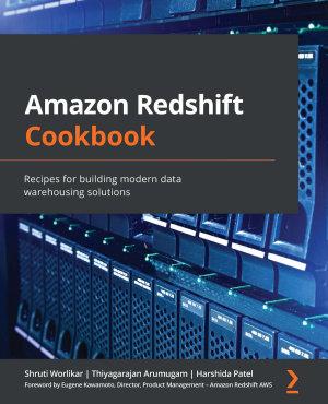 Amazon Redshift Cookbook