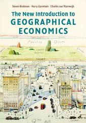 The New Introduction to Geographical Economics: Edition 2