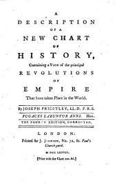 A Description of a New Chart of History, Containing a View of the Principal Revolutions of Empire that Have Taken Place in the World